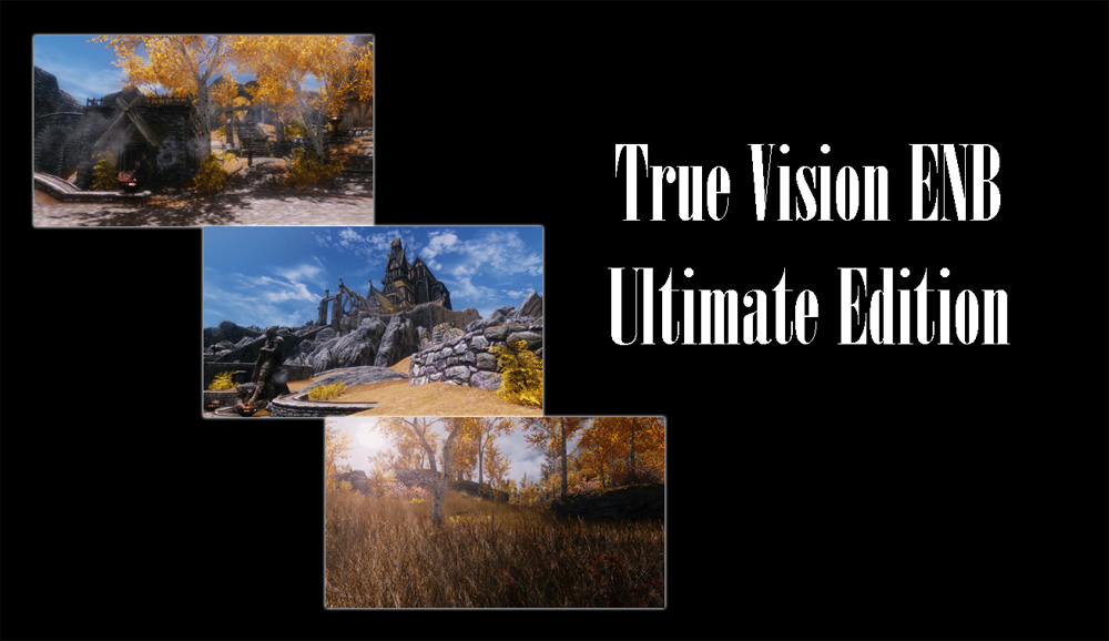 True Vision ENB - Ultimate Edition